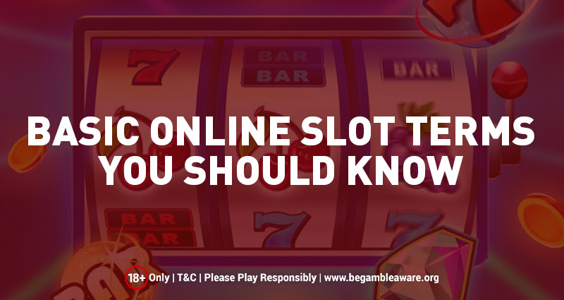 Basic Online Slot Terms You Should Know