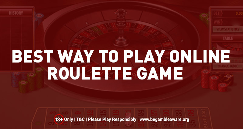 Best Way To Play Online Roulette Games