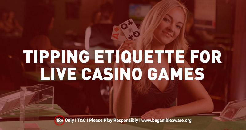 Tipping Etiquette for Live Casino Games