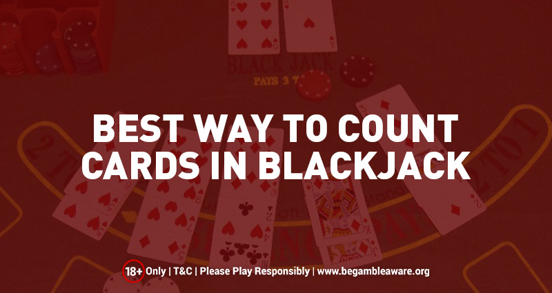 Best Way to Count Cards in Blackjack