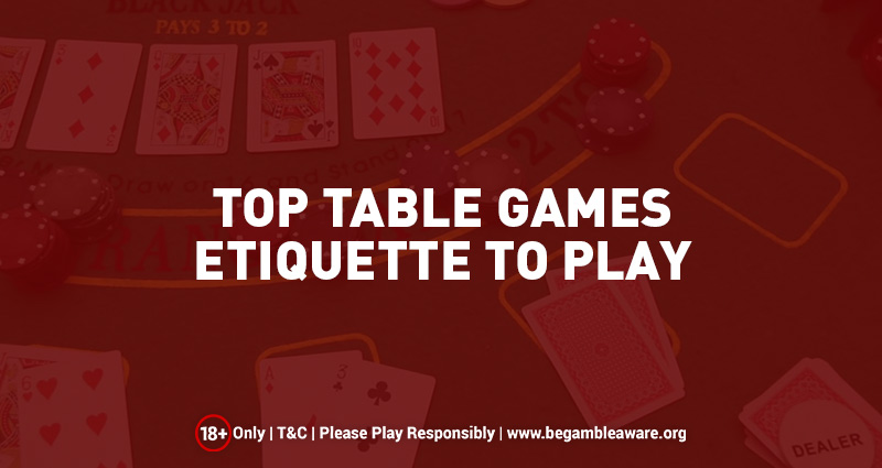 Top Table Games Etiquette to Play