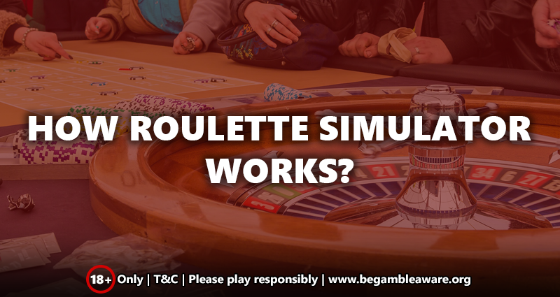 How Roulette Simulator Works?